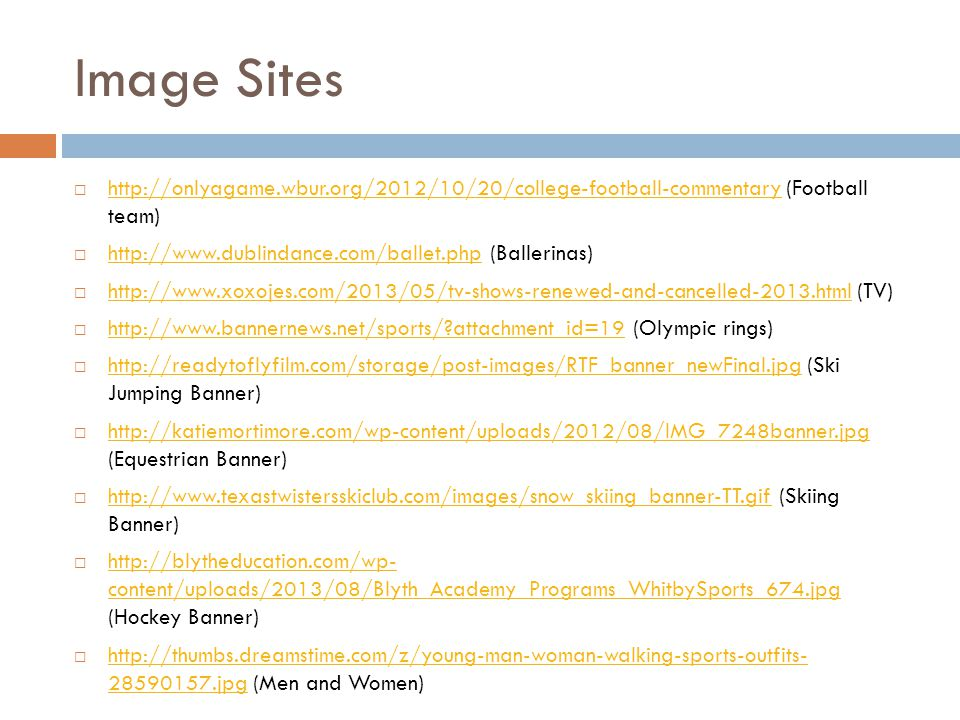 Image Sites http://onlyagame.wbur.org/2012/10/20/college-football-commentary (Football team) http://www.dublindance.com/ballet.php (Ballerinas)