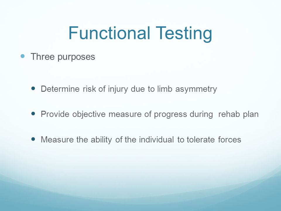 Functional Testing Three purposes