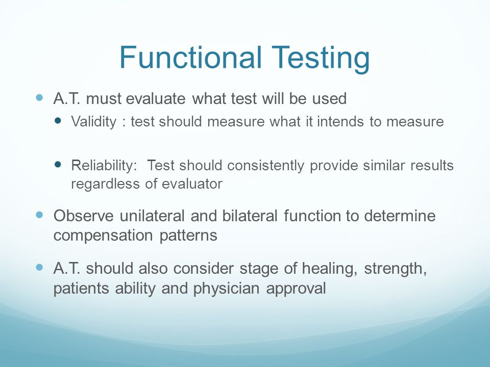 Functional Testing A.T. must evaluate what test will be used