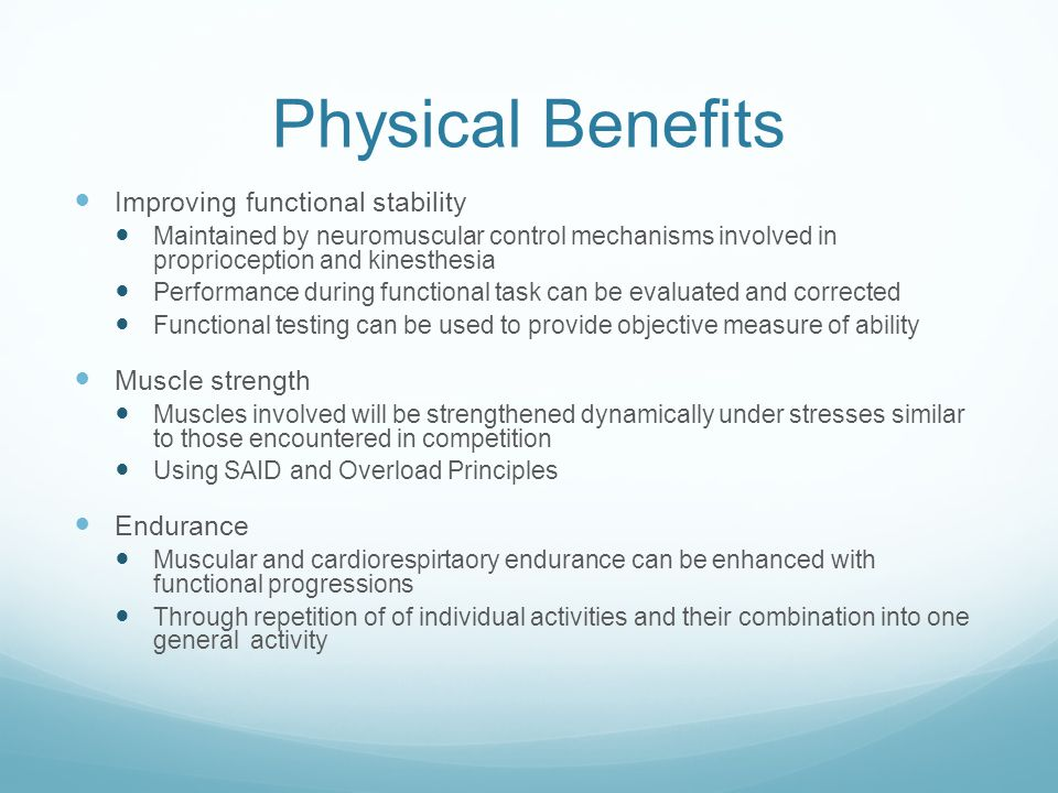 Physical Benefits Improving functional stability Muscle strength