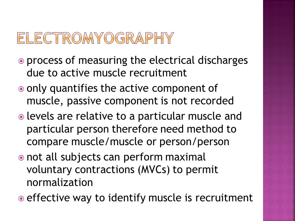 electromyography process of measuring the electrical discharges due to active muscle recruitment.