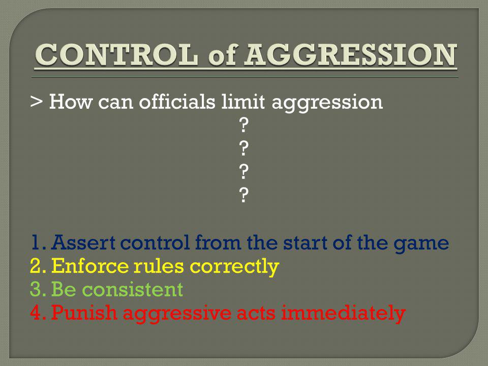 CONTROL of AGGRESSION > How can officials limit aggression
