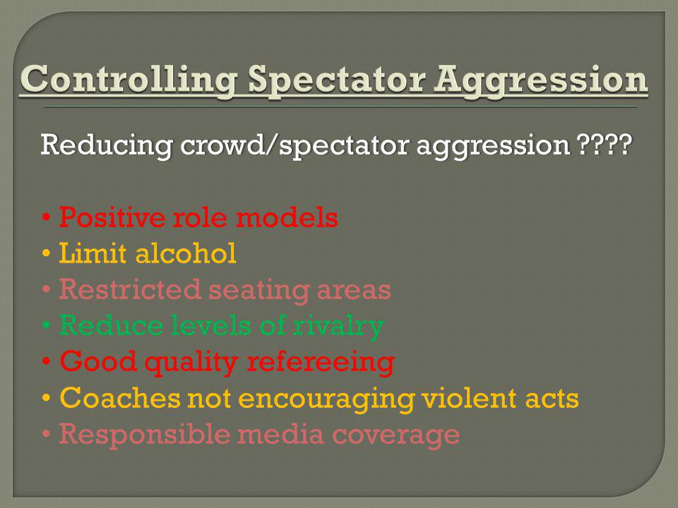 Controlling Spectator Aggression
