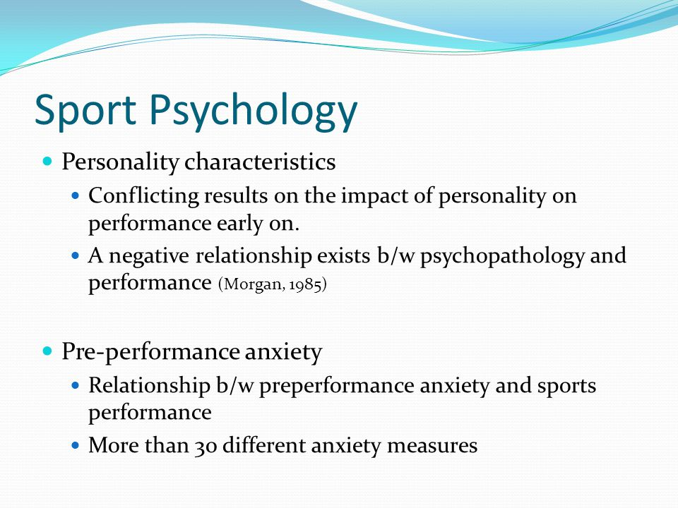 Sport Psychology Personality characteristics Pre-performance anxiety