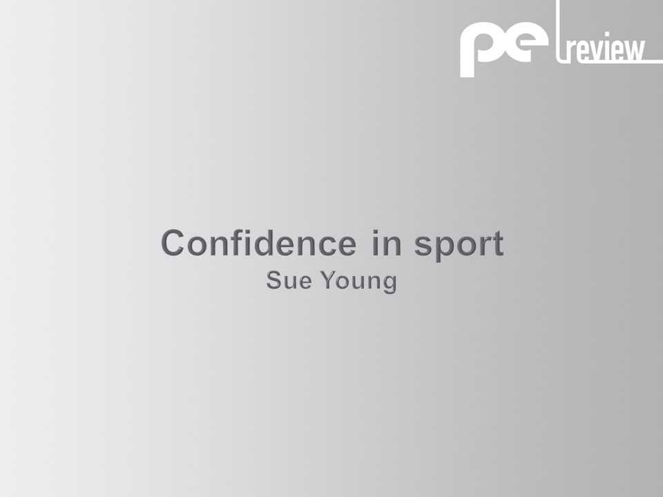 Confidence in sport Sue Young