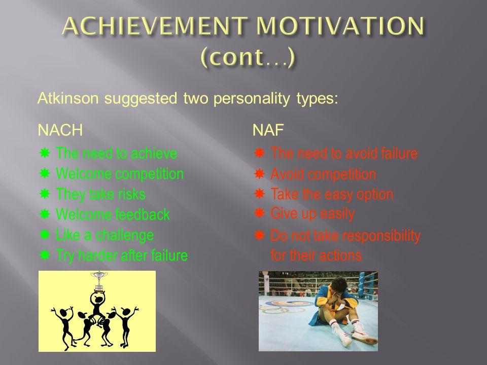 ACHIEVEMENT MOTIVATION (cont…)