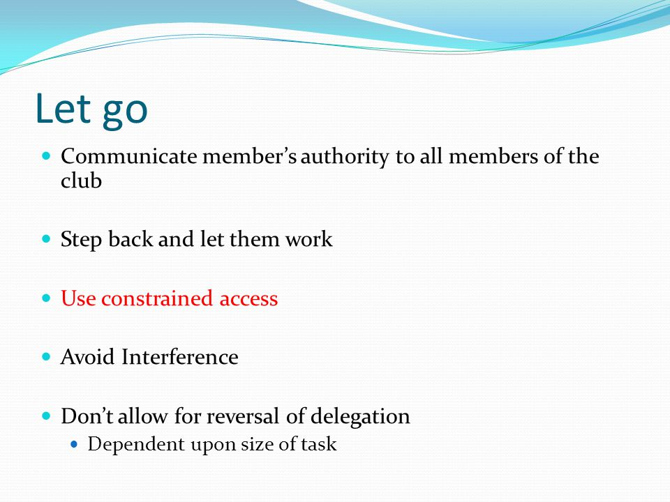 Let go Communicate member's authority to all members of the club