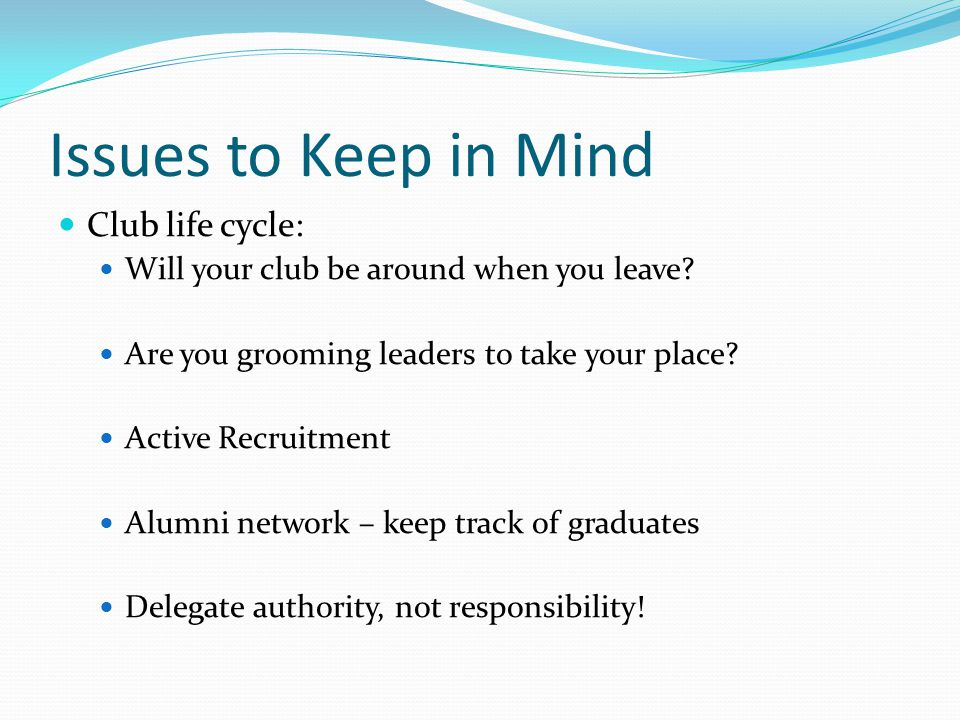 Issues to Keep in Mind Club life cycle: