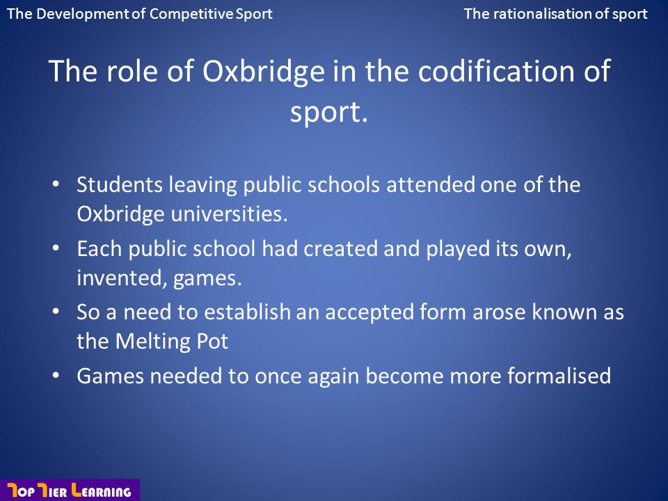 The role of Oxbridge in the codification of sport.