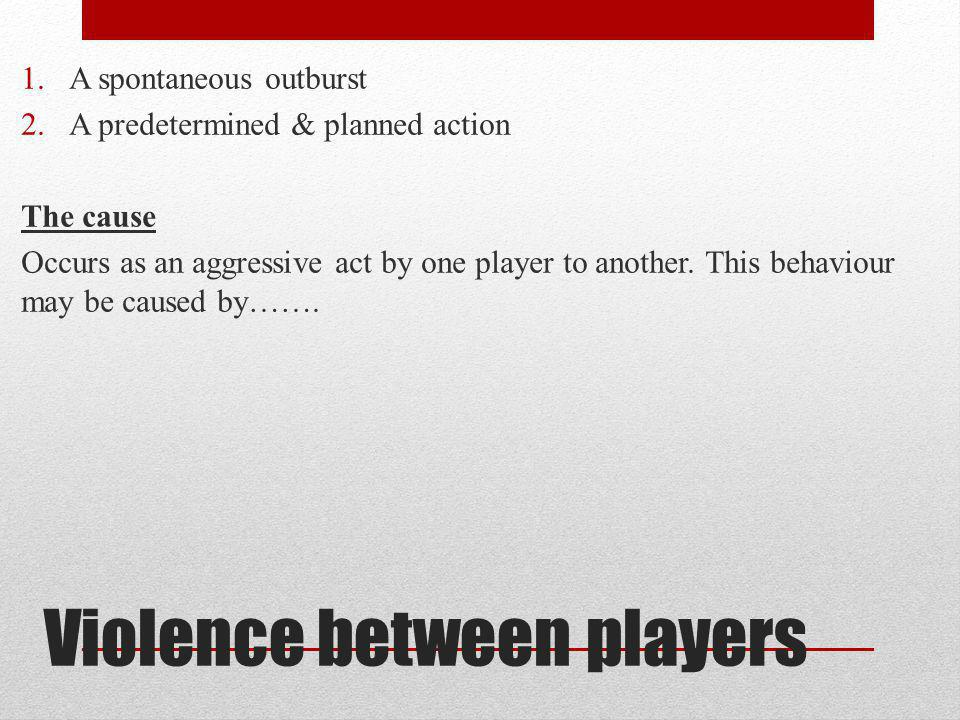 Violence between players