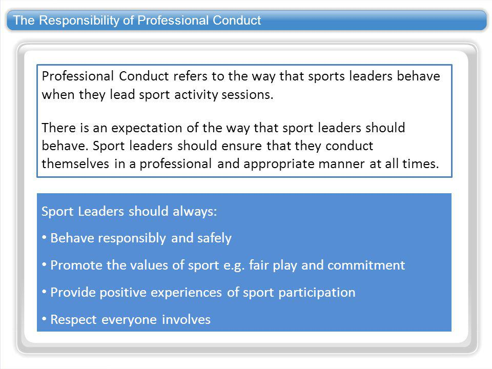 The Responsibility of Professional Conduct