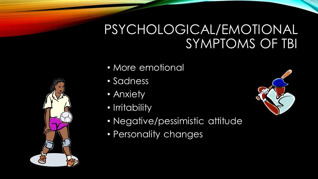 Psychological/EMOTIONAL SYMPTOMS OF TBI