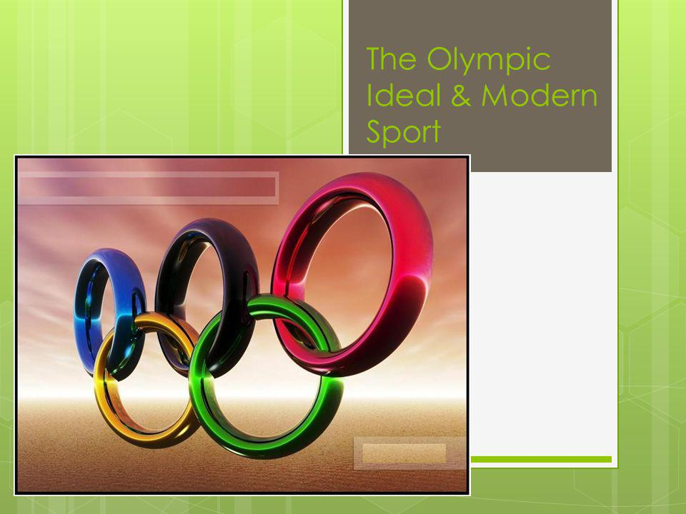 The Olympic Ideal & Modern Sport