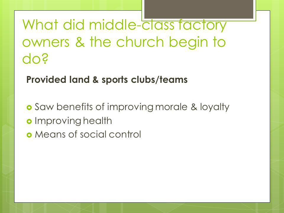 What did middle-class factory owners & the church begin to do