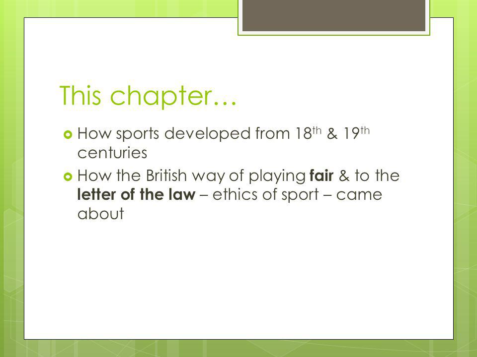 This chapter… How sports developed from 18th & 19th centuries