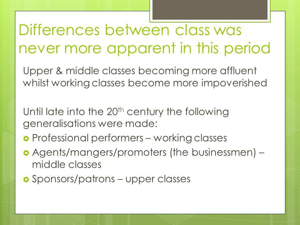 Differences between class was never more apparent in this period