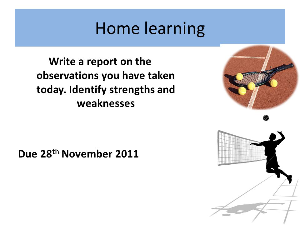 Home learning Write a report on the observations you have taken today.
