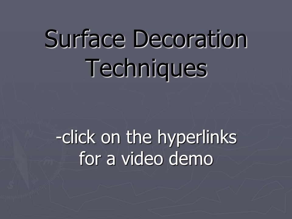 Surface Decoration Techniques