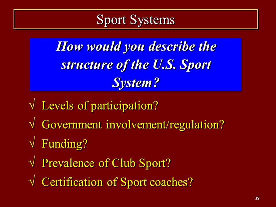 How would you describe the structure of the U.S. Sport System