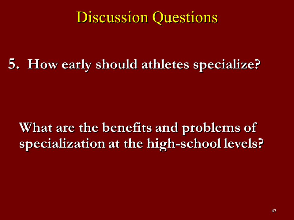 Discussion Questions How early should athletes specialize