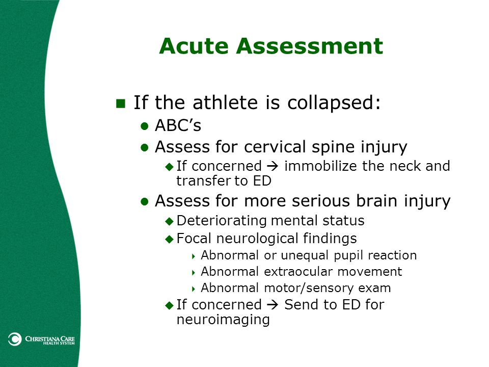 Acute Assessment If the athlete is collapsed: ABC's