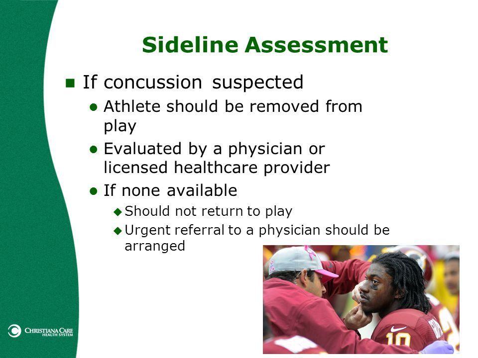 Sideline Assessment If concussion suspected