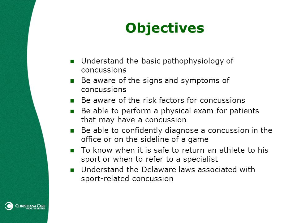 Objectives Understand the basic pathophysiology of concussions