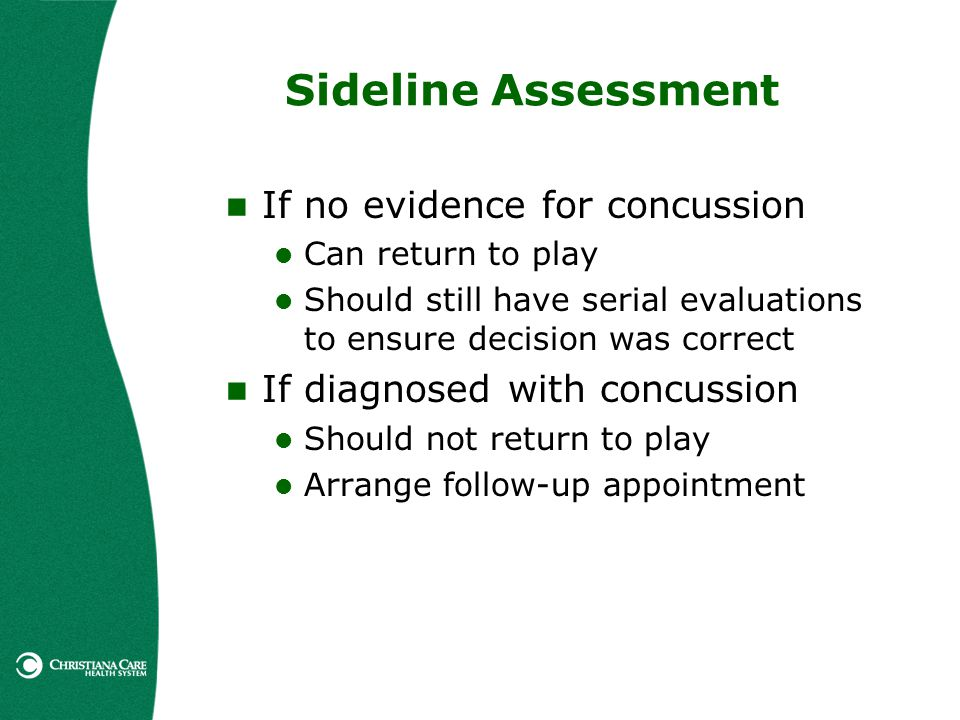 Sideline Assessment If no evidence for concussion