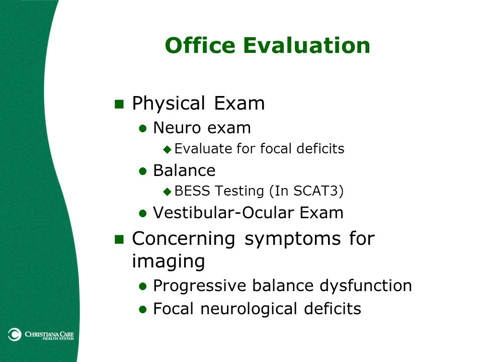 Office Evaluation Physical Exam Concerning symptoms for imaging