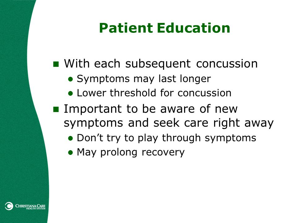 Patient Education With each subsequent concussion
