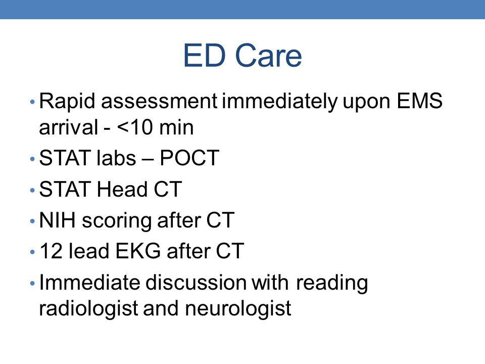 ED Care Rapid assessment immediately upon EMS arrival - <10 min