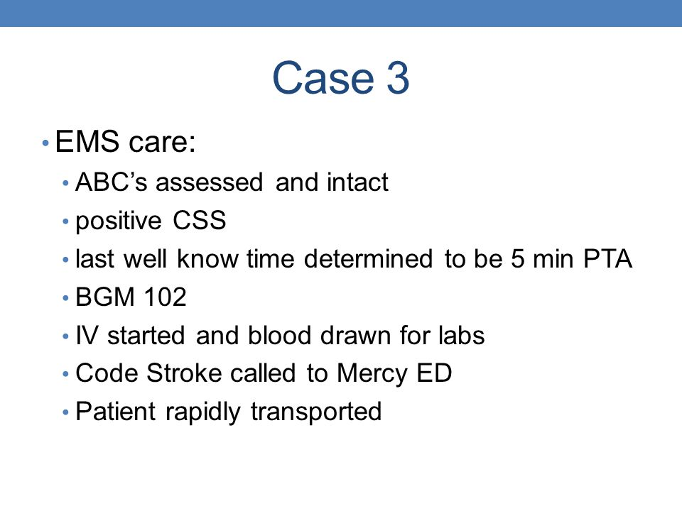 Case 3 EMS care: ABC's assessed and intact positive CSS