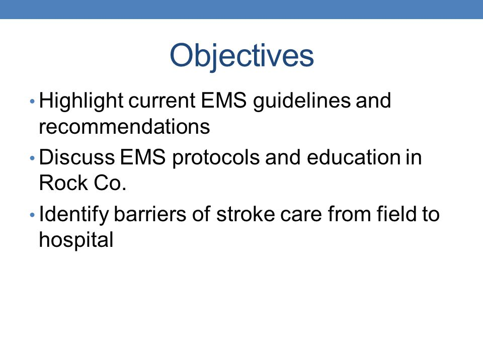 Objectives Highlight current EMS guidelines and recommendations