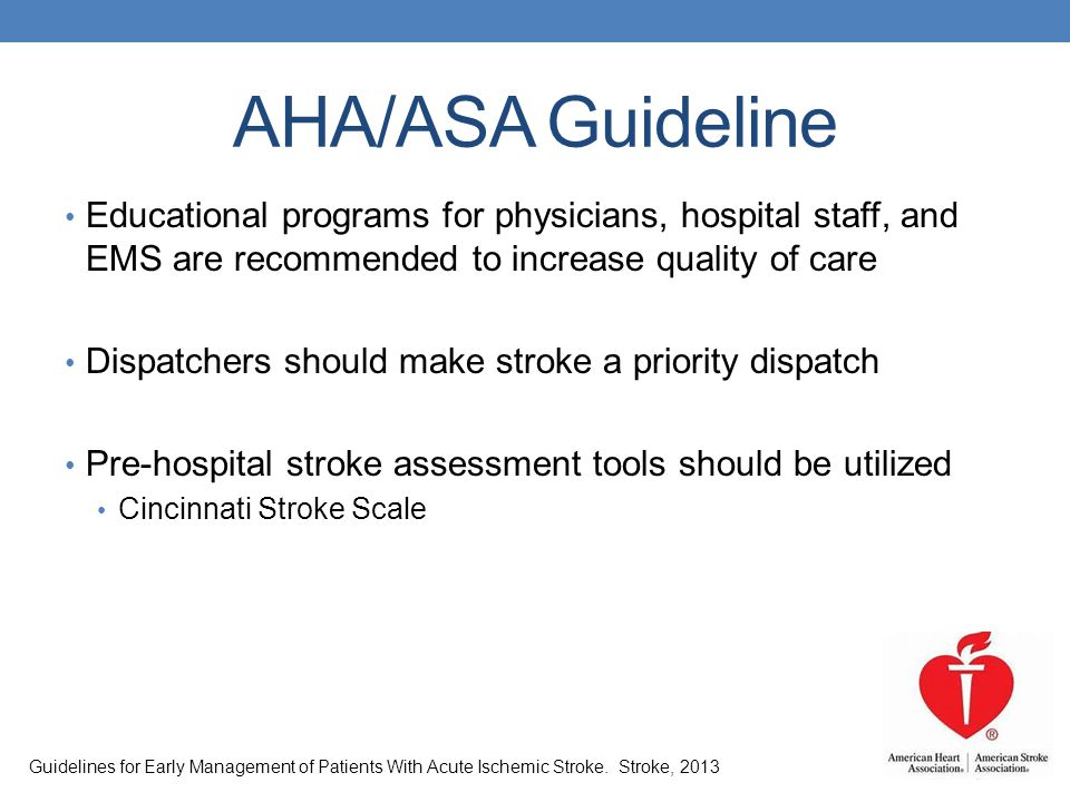 AHA/ASA Guideline Educational programs for physicians, hospital staff, and EMS are recommended to increase quality of care.