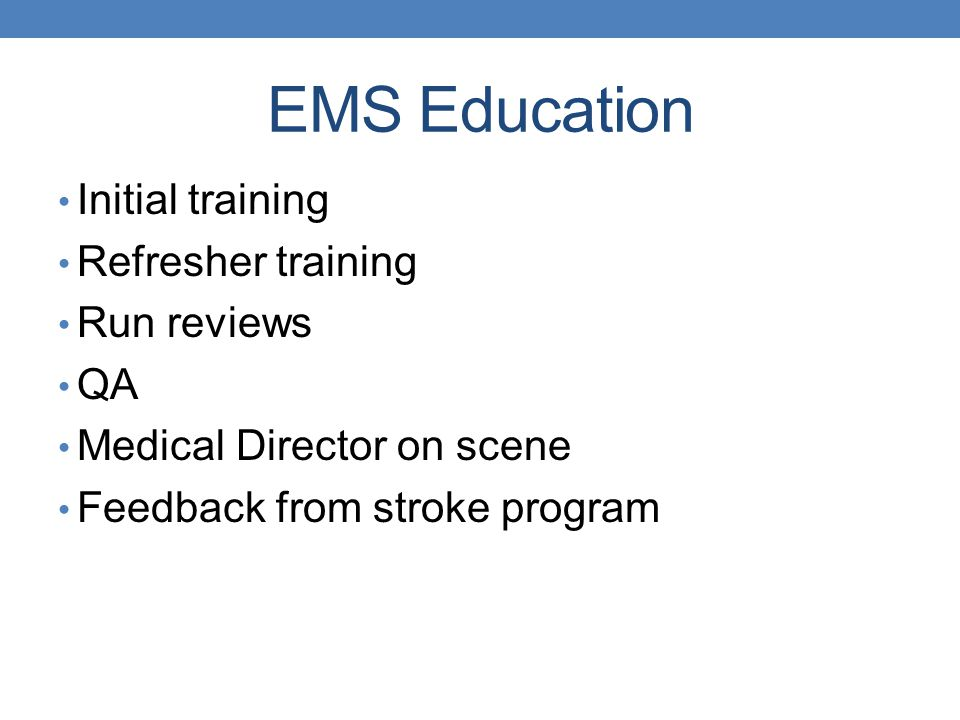 EMS Education Initial training Refresher training Run reviews QA