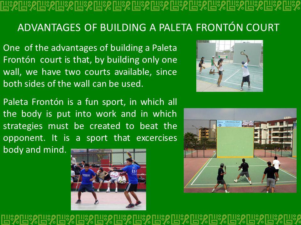 ADVANTAGES OF BUILDING A PALETA FRONTÓN COURT