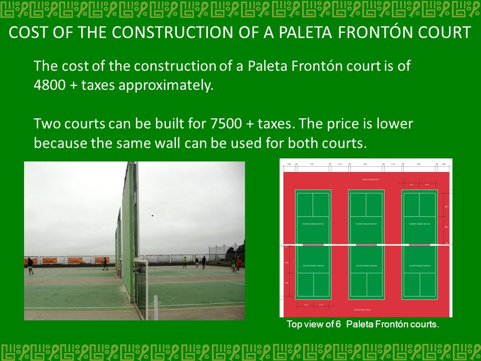 COST OF THE CONSTRUCTION OF A PALETA FRONTÓN COURT