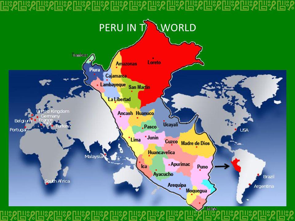 PERU IN THE WORLD PERÚ