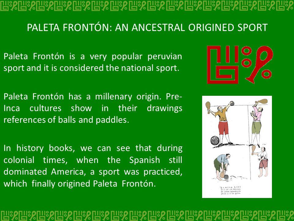 PALETA FRONTÓN: AN ANCESTRAL ORIGINED SPORT