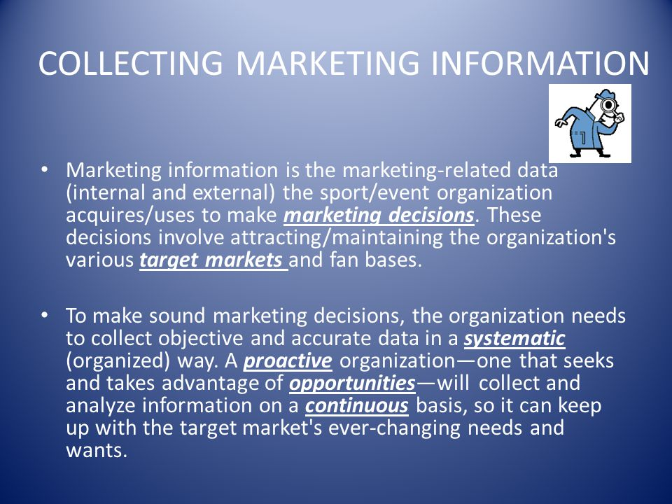 COLLECTING MARKETING INFORMATION