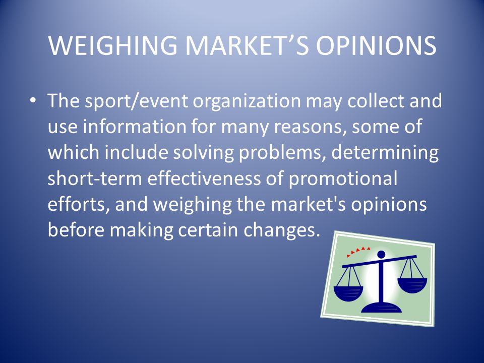 WEIGHING MARKET'S OPINIONS