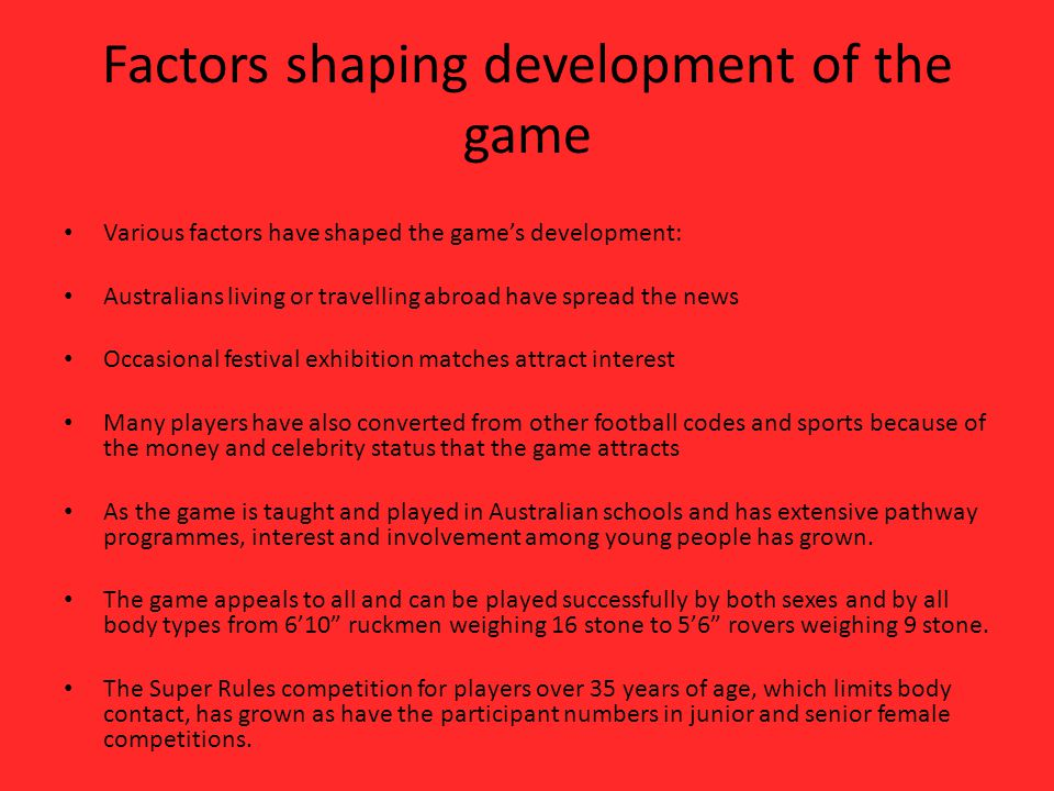 Factors shaping development of the game