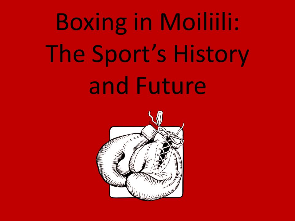 Boxing in Moiliili: The Sport's History and Future