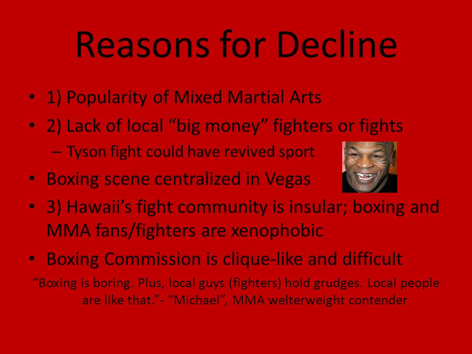 Reasons for Decline 1) Popularity of Mixed Martial Arts