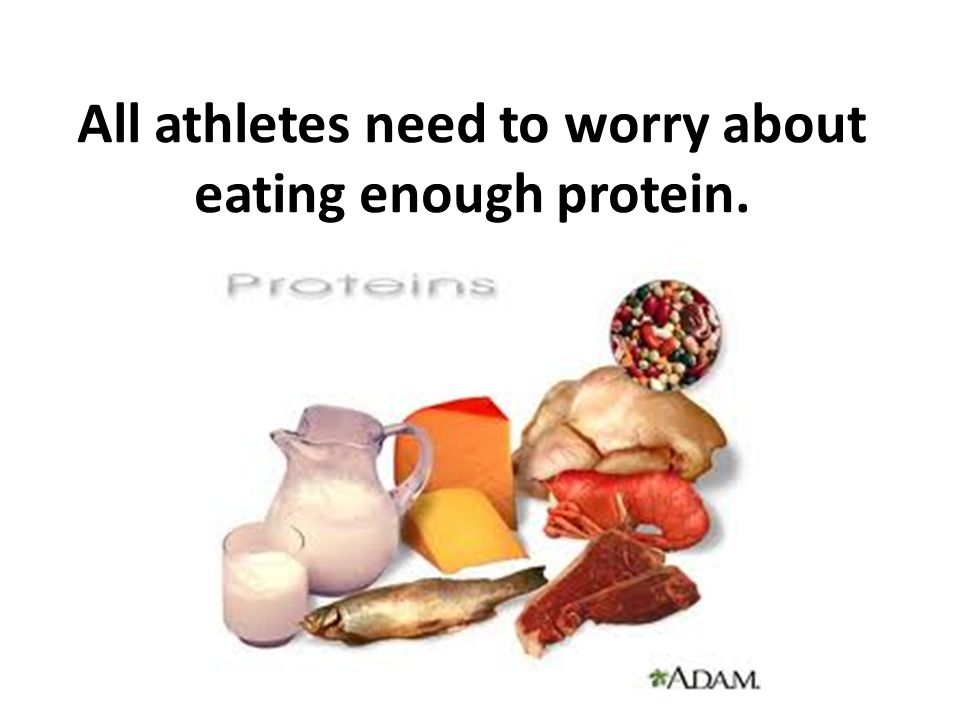 All athletes need to worry about eating enough protein.