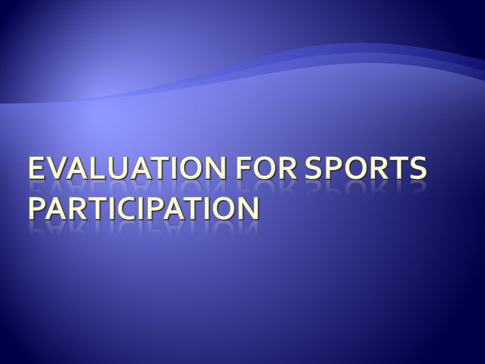 Evaluation for sports participation