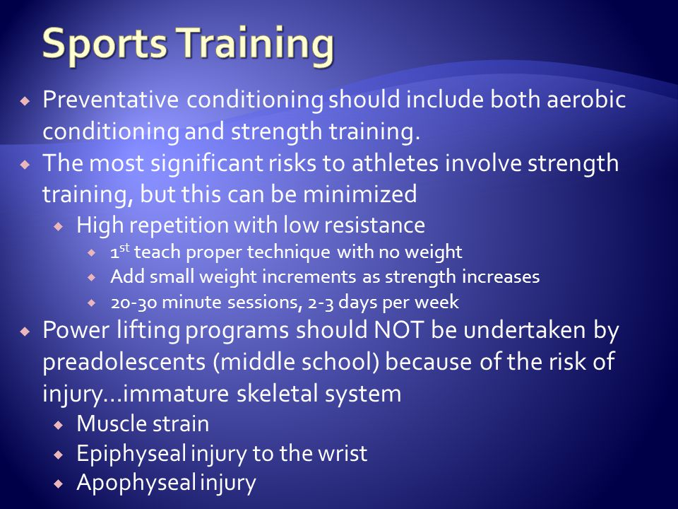 Sports Training Preventative conditioning should include both aerobic conditioning and strength training.