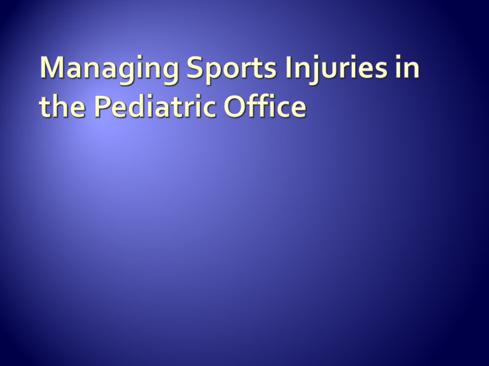 Managing Sports Injuries in the Pediatric Office