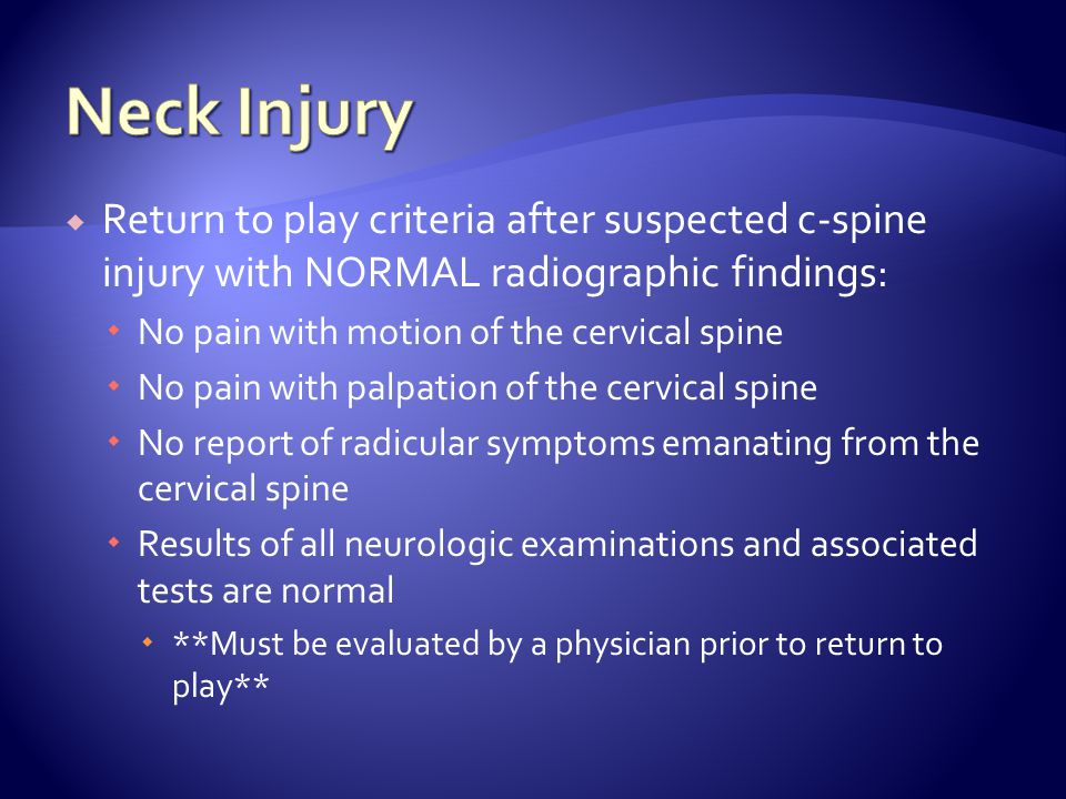 Neck Injury Return to play criteria after suspected c-spine injury with NORMAL radiographic findings: