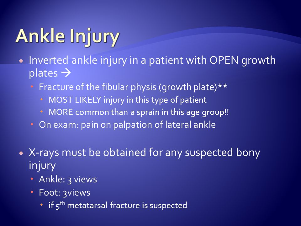 Ankle Injury Inverted ankle injury in a patient with OPEN growth plates  Fracture of the fibular physis (growth plate)**